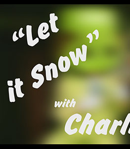 Let it Snow - with Charlie Chase